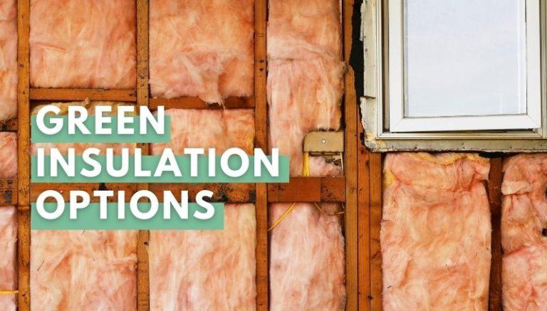 Green Insulation Options