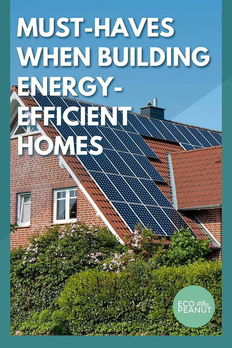 Must-Haves When Building Energy-Efficient Homes