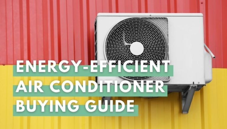 Energy Efficient Air Conditioner Buying Guide