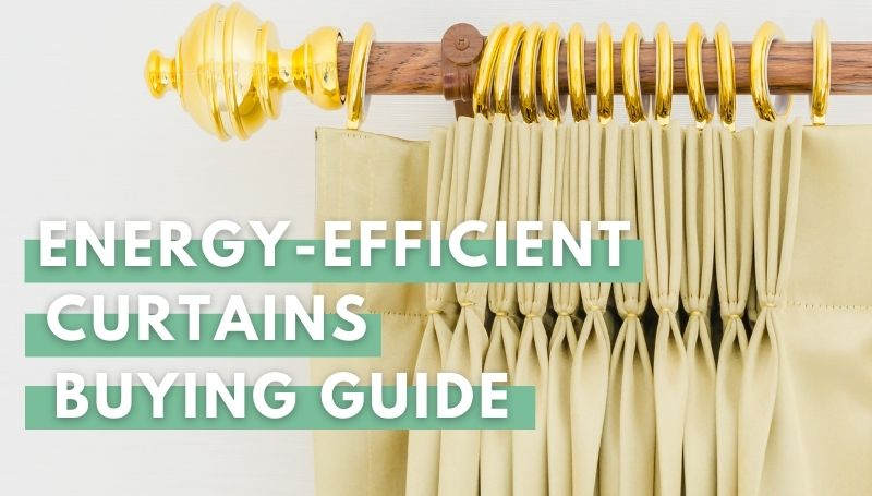 energy efficient curtains buying guide