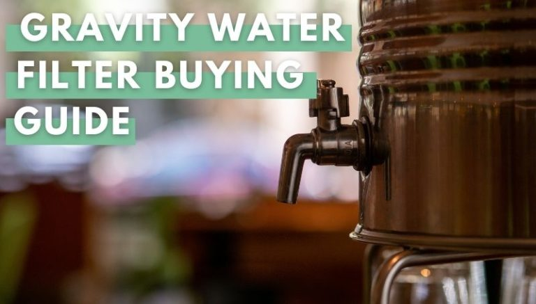 Gravity Water Filter Buying Guide