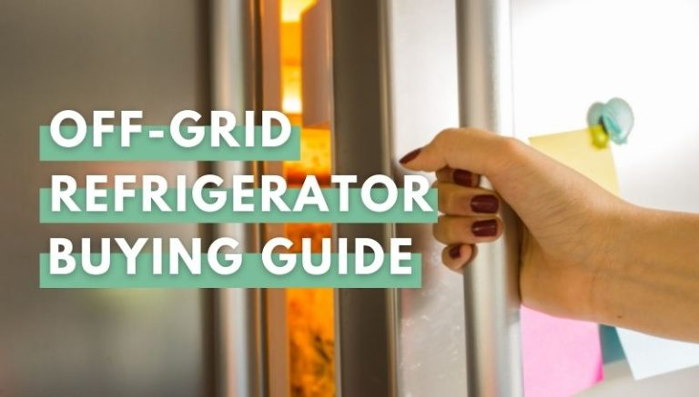 Off-Grid Refrigerator Buying Guide